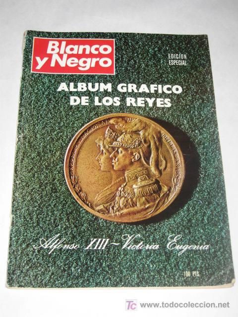 BLANCO Y NEGRO. EDICIÓN ESPECIAL. 5/07/1969. ALBUM GRÁFICO DE LOS REYES ALFONSO XIII Y VICTORIA EUG (Coleccionismo - Revistas y Periódicos Modernos (a partir de 1.940) - Blanco y Negro)