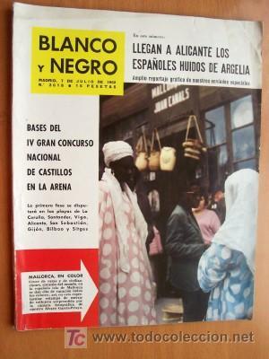 BLANCO Y NEGRO Nº 2618 - 7 JULIO 1962 - PRESIDENTE FILIPINAS EN ESPAÑA - EXODO DE ARGELIA - COSSIO (Coleccionismo - Revistas y Periódicos Modernos (a partir de 1.940) - Blanco y Negro)
