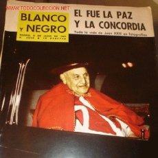 Coleccionismo de Revista Blanco y Negro: REVISTA BLANCO Y NEGRO Nº 2666 - 8 JUNIO 1963 PORTADA VIDA DE JUAN XXIII. Lote 3013769