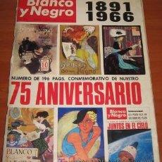 Coleccionismo de Revista Blanco y Negro: BLANCO Y NEGRO, 75 ANIVERSARIO,1891-1966. Lote 22646793