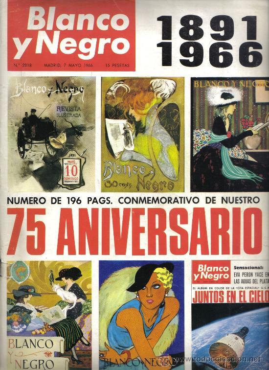 REVISTA BLANCO Y NEGRO 75 ANIVERSARIO 1891-1966 (Coleccionismo - Revistas y Periódicos Modernos (a partir de 1.940) - Blanco y Negro)