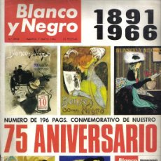 Coleccionismo de Revista Blanco y Negro: REVISTA BLANCO Y NEGRO 75 ANIVERSARIO 1891-1966. Lote 30300343