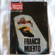 Coleccionismo de Revista Blanco y Negro: BLANCO Y NEGRO FRANCO MUERTO Nº 3316 22 NOVIEMBRE 1975. Lote 29679736