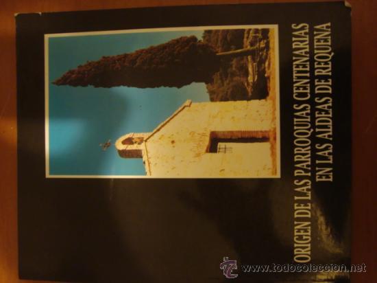 EL ORIGEN DE LAS PARROQUIAS CENTENARIAS DE LA ALDEAS DE REQUEÑA. VALENCIA (Coleccionismo - Revistas y Periódicos Modernos (a partir de 1.940) - Blanco y Negro)