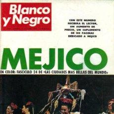 Coleccionismo de Revista Blanco y Negro: BLANCO Y NEGRO 2945- 1968-MEJICO- MAURICE CHEVALIER EN MADRID - 108 PAGINAS MAS SOBRE MEXICO APARTE. Lote 35433087