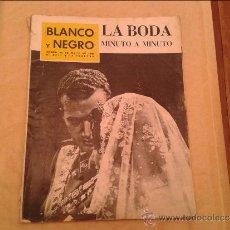 Coleccionismo de Revista Blanco y Negro: BLANCO Y NEGRO LA BODA MINUTO A MINUTO. Lote 36530587
