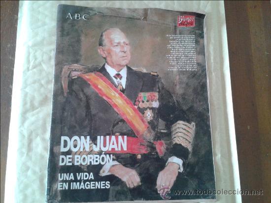 BLANCO Y NEGRO.- DON JUAN DE BORBON.- UNA VIDA EN IMAGENES (Coleccionismo - Revistas y Periódicos Modernos (a partir de 1.940) - Blanco y Negro)