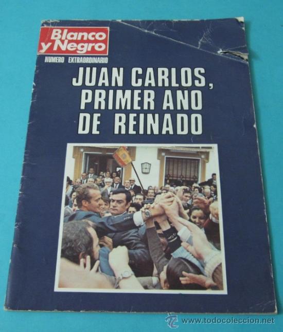 BLANCO Y NEGRO. JUAN CARLOS, PRIMER AÑO DE REINADO. NÚMERO EXTRAORDINARIO. 1976 (Coleccionismo - Revistas y Periódicos Modernos (a partir de 1.940) - Blanco y Negro)