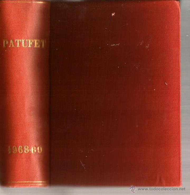 TOMO ENCUADERNAT PATUFET ( SEGONA EPOCA, 1968-69) (Coleccionismo - Revistas y Periódicos Modernos (a partir de 1.940) - Blanco y Negro)