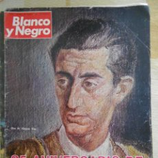 Coleccionismo de Revista Blanco y Negro: REVISTA BLANCO Y NEGRO, MANOLETE EN PORTADA Nº3147-1972----ENVIO 2€. Lote 41640442