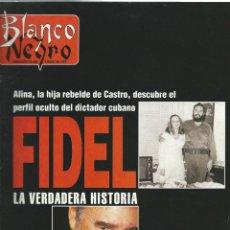 Coleccionismo de Revista Blanco y Negro: BLANCO Y NEGRO Nº 4062 ENTREVISTA HISTORICA CON LA HIJA DE FIDEL CASTRO DE 1997. Lote 42791563