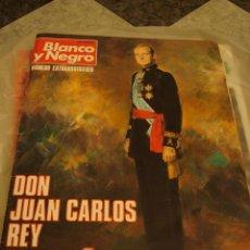 Coleccionismo de Revista Blanco y Negro: BLANCO Y NEGRO NUMERO EXTRAORDINARIO. DON JUAN CARLOS REY DE ESPAÑA Y ¡VIVA EL REY! DOS REVISTAS. Lote 44198370