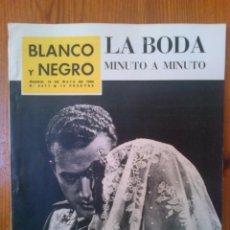 Coleccionismo de Revista Blanco y Negro: REVISTA BLANCO Y NEGRO, NÚMERO 2611 DE FECHA 19 DE MAYO DE 1962. ESPECIAL BODA REYES. Lote 45378031