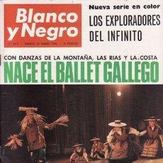 Coleccionismo de Revista Blanco y Negro: REVISTA BLANCO Y NEGRO Nº 2812 AÑO 1966. LOS EXPLORADORES DEL INFINITO. NACE EL BALLET GALLEGO. . Lote 47998159