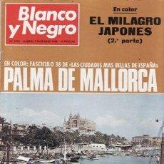 Coleccionismo de Revista Blanco y Negro: REVISTA BLANCO Y NEGRO Nº 2953 AÑO 1968. PALMA DE MALLORCA. EL MILAGRO JAPONES.. Lote 48191781