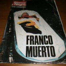 Coleccionismo de Revista Blanco y Negro: BLANCO Y NEGRO - Nº 3316 - 22 NOV 1975 - EDICIÓN EXTRAORDINARIA - FRANCO MUERTO - 50 PTAS. Lote 48476813