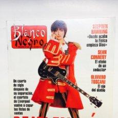 Coleccionismo de Revista Blanco y Negro: BLANCO Y NEGRO Nº 3879 JOSE TOLEDO, STEPHEN HAWKING, ARTURO FERNÁNDEZ, SEAN CONNERY, BEATLES. Lote 51208810