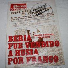 Coleccionismo de Revista Blanco y Negro: REVISTA BLANCO Y NEGRO 3496 MAYO 1979, BERIA FUE VENDIDO A RUSIA POR FRANCO, FUGA DE LERDO, E.MUGICA. Lote 115524716