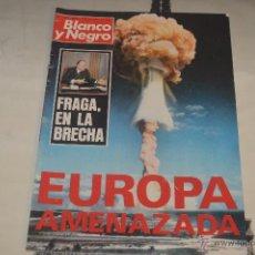 Coleccionismo de Revista Blanco y Negro: REVISTA BLANCO Y NEGRO Nº 3376 AÑO 1977 EUROPA AMENAZADA FRAGA EN LA BRECHA. Lote 53034804