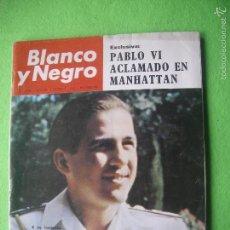 Coleccionismo de Revista Blanco y Negro: BLANCO Y NEGRO PABLO VI ACLAMADO EN MANHATTAN N 2788 OCTUBRE 1965 PEPETO. Lote 56285627