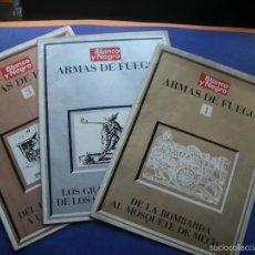 Coleccionismo de Revista Blanco y Negro: LOTE DE 3 FASCICULOS ( COMPLETA ) DE ARMAS DE FUEGO . DE BLANCO Y NEGRO, AÑOS 60 PEPETO. Lote 57847108