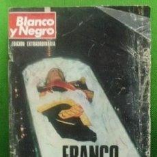 Coleccionismo de Revista Blanco y Negro: REVISTA BLANCO Y NEGRO. FRANCO MUERTO. EDICION EXTRAORDINARIA. Nº 3316. 22 -11-1975.- A-REV-1364. Lote 86747716
