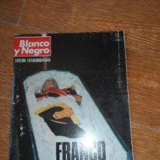 Coleccionismo de Revista Blanco y Negro: BLANCO Y NEGRO Nº 3316 FRANCO MUERTO EDICION EXTRAORDINARIA 22 -11- 75 NOVIEMBRE 1975 . Lote 87296004