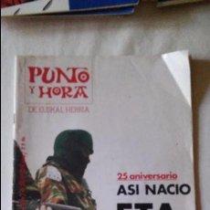 Coleccionismo de Revista Blanco y Negro: PUNTO Y HORA DE EUSKAL HERRIA Nº357 25 ANIVERSARIO ASI NACIO ETA. Lote 95946283