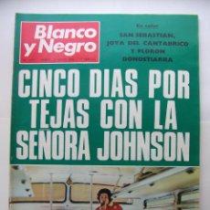 Coleccionismo de Revista Blanco y Negro: REVISTA BLANCO Y NEGRO Nº 2923 11 MAYO DE 1968. CINCO DIAS POR TEJAS CON LA SEÑORA JOHNSON. TDKR43. Lote 97983807