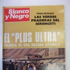 Coleccionismo de Revista Blanco y Negro: REVISTA BLANCO Y NEGRO Nº 2927. 8 JUNIO DE 1968 EL PLUS ULTRA RELIQUIA DE UNA HAZAÑA ESPAÑOLA TDKR43. Lote 98002939