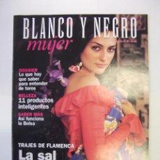 Coleccionismo de Revista Blanco y Negro: REVISTA BLANCO Y NEGRO MUJER. 23 DE ABRIL 2000. TRAJES DE FLAMENCA. LA SAL DE LA FERIA. TDKR32. Lote 98003731