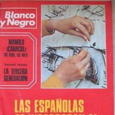 Coleccionismo de Revista Blanco y Negro: BLANCO Y NEGRO 3174 1973 MANOLO CARACOL, PEKIN, BOB DYLAN, IGNACIO SOLA, BARÇA, PETROLEO VINAROZ. Lote 98213123