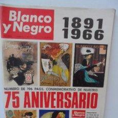 Coleccionismo de Revista Blanco y Negro: CONMEMORATIVO DE 75 ANIVERSARIO Nº 2818 7 DE MAYO DE 1966 196 PAGINAS . Lote 100634587