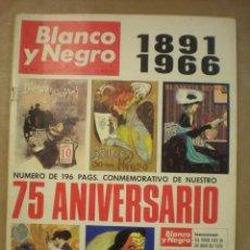 Coleccionismo de Revista Blanco y Negro: REVISTA BLANCO Y NEGRO Nº 2818 - 07 MAYO 1966. 75 ANIVERSARIO 1891-1966, 196 PAGINAS. Lote 104359427