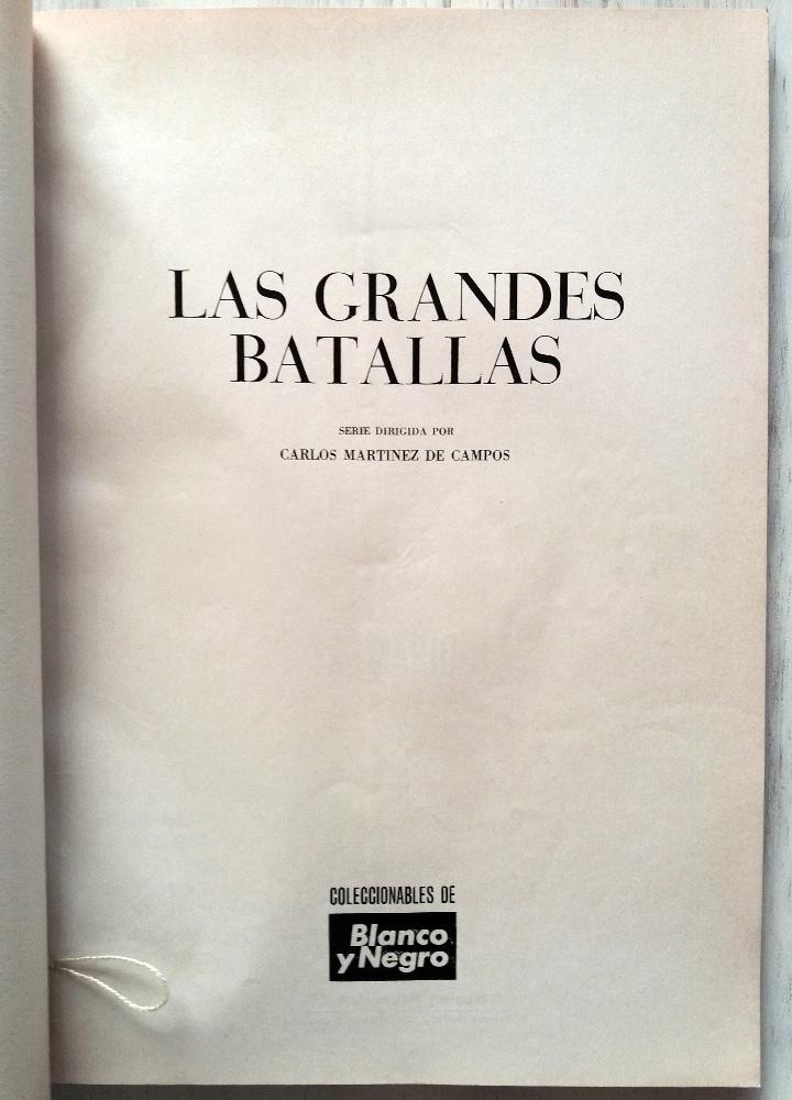 Coleccionismo de Revista Blanco y Negro: LAS GRANDES BATALLAS, 13 COLECCIONABLES BLANCO Y NEGRO ENCUADERNADOS 1968. CARLOS MARTINEZ DE CAMPOS - Foto 7 - 106638079