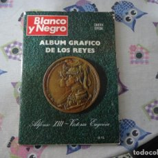 Coleccionismo de Revista Blanco y Negro: BLANCO Y NEGRO ALBUM GRAFICO DE LOS REYES EDICION ESPECIAL. Lote 109261943