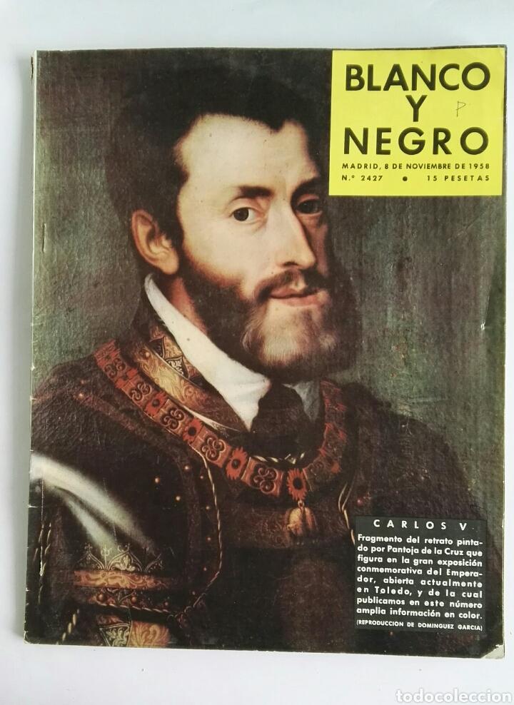BLANCO Y NEGRO NOVIEMBRE 1958 CARLOS V N° 2427 (Coleccionismo - Revistas y Periódicos Modernos (a partir de 1.940) - Blanco y Negro)