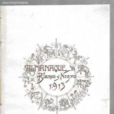 Coleccionismo de Revista Blanco y Negro: REVISTA BLANCO Y NEGRO.ALMANAQUE PARA 1913. Nº 1129. MADRID.. Lote 113468887