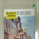 Coleccionismo de Revista Blanco y Negro: 1018- REVISTA BLANCO Y NEGRO 19 OCT 1963 Nº 2685 PORTADA CALLE REAL GIBRALTAR (28). Lote 117849423