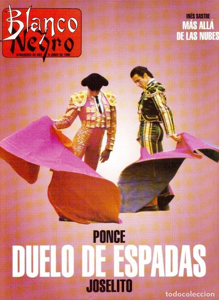 1996. PONCE VS JOSELITO. INÉS SASTRE. AZÚCAR MORENO. EMMANUELLE BEART. VER SUMARIO... (Coleccionismo - Revistas y Periódicos Modernos (a partir de 1.940) - Blanco y Negro)