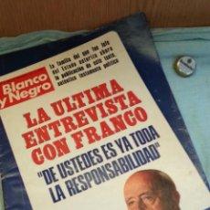 Coleccionismo de Revista Blanco y Negro: REVISTA BLANCO Y NEGRO. FRANCO. LA ÚLTIMA ENTREVISTA CON FRANCO. AÑO 1.976. Lote 132993518