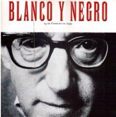 Coleccionismo de Revista Blanco y Negro: 1999. ISABEL ALLENDE. WOODY ALLEN. LAS VENAS ABIERTAS DEL ÁFRICA NEGRA - ALFONSO ARMADA -. . Lote 133841846