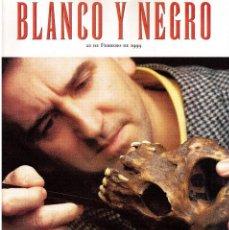 Coleccionismo de Revista Blanco y Negro: 1999. JAVIER CASTILLEJO. JUAN LUIS ARZUAGA, EL SEÑOR DE ATAPUERCA. DALÍ MONUMENTAL. VER SUMARIO.. Lote 133843530