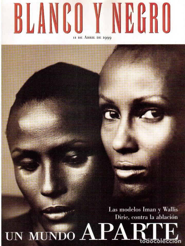 1999. IMAN Y WALLIS DIRIE, CONTRA LA ABLACIÓN. SOLEDAD LORENZO. ANDREA BOCELLI. VER SUMARIO. (Coleccionismo - Revistas y Periódicos Modernos (a partir de 1.940) - Blanco y Negro)