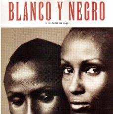 Coleccionismo de Revista Blanco y Negro: 1999. IMAN Y WALLIS DIRIE, CONTRA LA ABLACIÓN. SOLEDAD LORENZO. ANDREA BOCELLI. VER SUMARIO.. Lote 133905178
