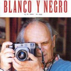 Coleccionismo de Revista Blanco y Negro: 1999. CARLOS HERRERA. CARLOS SAURA. FRANCOISE HARDY. PENELOPE CRUZ -ANUNCIO-. VER SUMARIO. Lote 133908074