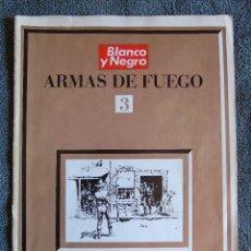 Coleccionismo de Revista Blanco y Negro: COLECCIONABLE ARMAS DE FUEGO. BLANCO Y NEGRO Nº 3. DEL FUSIL NAPOLEÓNICO A LA AMETRALLADORA. Lote 134931878