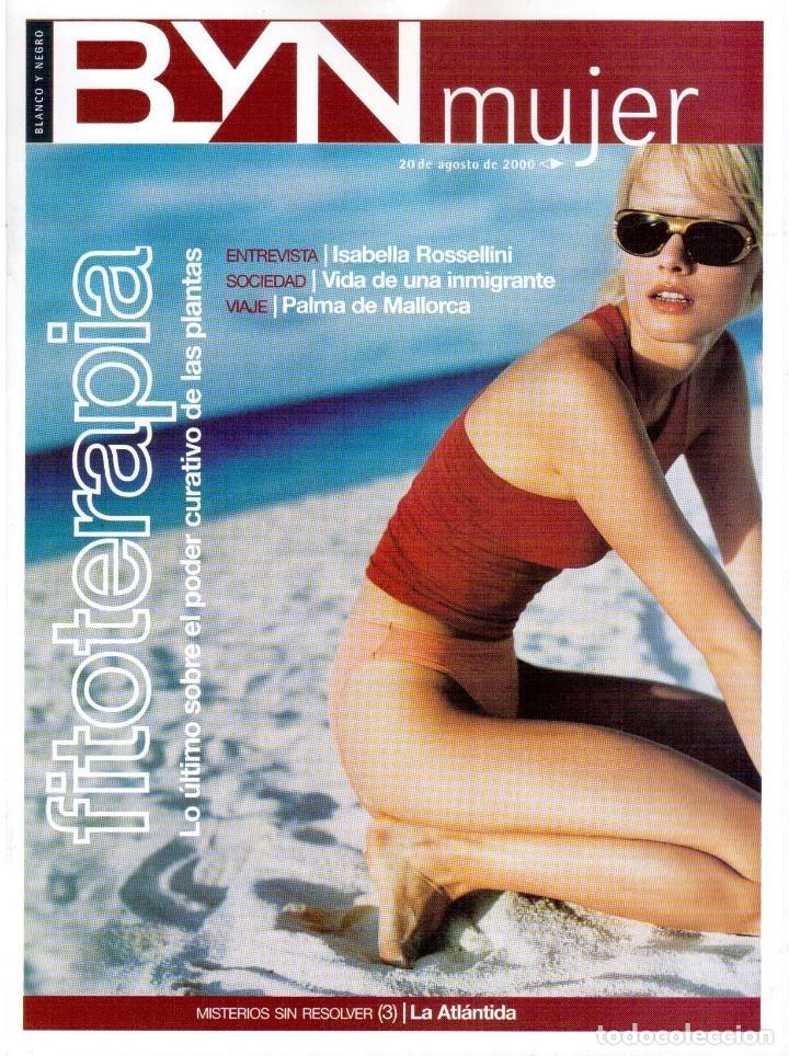2000. ISABELLA ROSSELLINI. PALMA DE MALLORCA. LA ATLANTIDA. VER SUMARIO. (Coleccionismo - Revistas y Periódicos Modernos (a partir de 1.940) - Blanco y Negro)