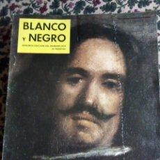 Coleccionismo de Revista Blanco y Negro: Nº 2519 2ª EDICIÓN: VELAZQUEZ. EL MÁS GRANDE PINTOR DE TODOS LOS TIEMPOS. Lote 140087706