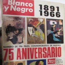 Coleccionismo de Revista Blanco y Negro: BLANCO Y NEGRO REVISTA 75 ANIVERSARIO 2818 - 07 MAYO 1966. 1891-1966, 196 PAGINAS. Lote 140310510